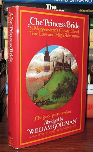 THE PRINCESS BRIDE S. Morgenstern's Classic Tale: Goldman, William