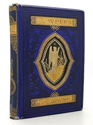 THE POETICAL WORKS OF WILLIAM COWPER WITH: William Cowper