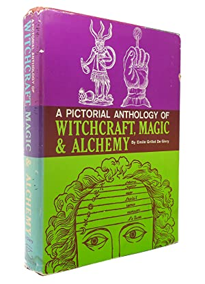 A PICTORIAL ANTHOLOGY OF WITCHCRAFT, MAGIC &: Emile Grillot De
