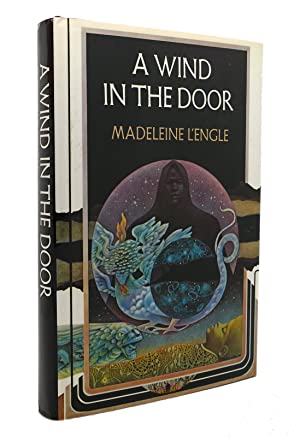A WIND IN THE DOOR A Wrinkle: Madeleine L'Engle