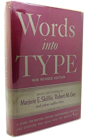 WORDS INTO TYPE New Revised Edition: Marjorie E. Skillin