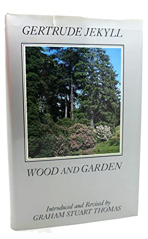 WOOD AND GARDEN Notes and Thoughts, Practical: Gertrude Jekyll &