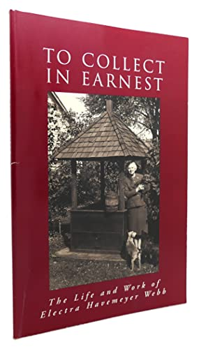 TO COLLECT IN EARNEST The Life and: Lauren B. Hewes