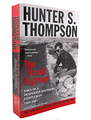 THE PROUD HIGHWAY Saga of a Desperate: Hunter S. Thompson