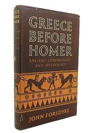 GREECE BEFORE HOMER Ancient Chronology and Mythology: John Forsdyke