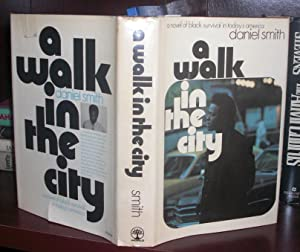 """A WALK IN THE CITY """"A Novel of Black Survival in Todays America"""": Smith Daniel"""