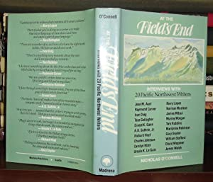 AT THE FIELD'S END : Interviews with Twenty Pacific Northwest Writers: O'Connell, Nicholas