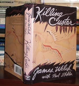 KILLING CUSTER: Welch, James; Stekler, Paul