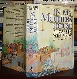 IN MY MOTHER'S HOUSE Mothers: Winthrop, Elizabeth