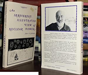 IRREVY An Irreverent, Illustrated View of Nuclear Power: A Collection of Talks, from Blunderland to...