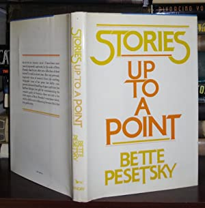 STORIES UP TO A POINT: Pesetsky, Bette