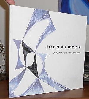 JOHN NEWMAN Sculpture and works on paper: Kertess, Klaus; John Newman