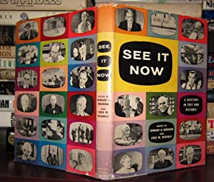 SEE IT NOW : a Selection-In Text and Pictures: Murrow, Edward R. & Fred W. Friendly (editors)