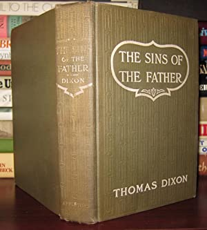 SINS OF THE FATHER A ROMANCE OF THE SOUTH: Dixon, Thomas