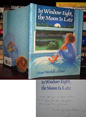 IN WINDOW EIGHT, THE MOON IS LATE Signed 1st: Allison, Diane Worfolk