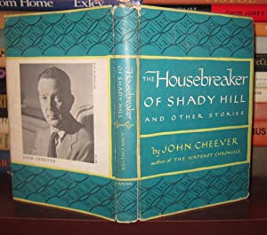 THE HOUSEBREAKER OF SHADY HILL And Other Stories: Cheever, John