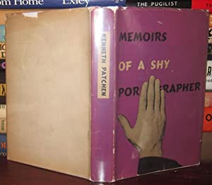 THE MEMOIRS OF A SHY PORNOGRAPHER: Patchen, Kenneth