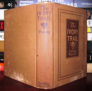 THE IVORY TRAIL: Mundy, Talbot, Illustrated by Joseph Clement Coll