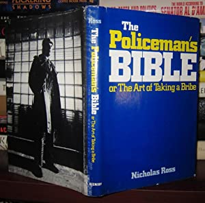 THE POLICEMAN'S BIBLE Or the Art of Taking a Bribe: Ross, Nicholas