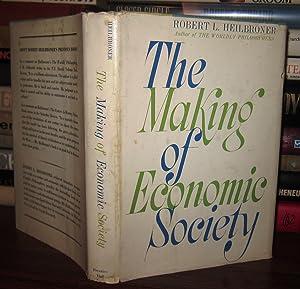 MAKING OF ECONOMIC SOCIETY: Heilbroner, Robert L.