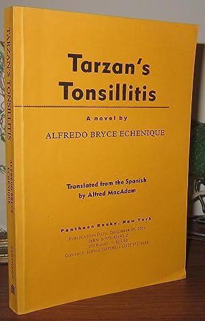 TARZAN'S TONSILLITIS A Novel: Bryce-Echenique, Alfredo