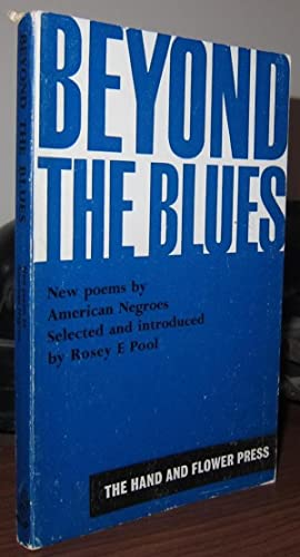 BEYOND THE BLUES New Poems by American Negroes: Pool, Rosey E. (Ed. )