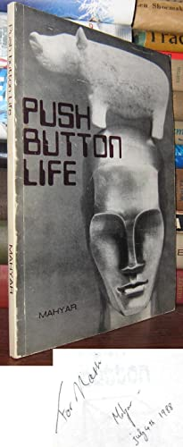 PUSH BUTTON LIFE Signed 1st: Mahyar