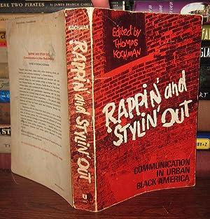 RAPPIN' AND STYLIN' OUT : Communication in Urban Black America: Kochman, Thomas [editor]