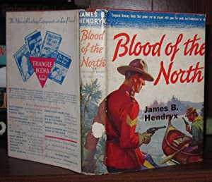 BLOOD OF THE NORTH: Hendryx, James B.