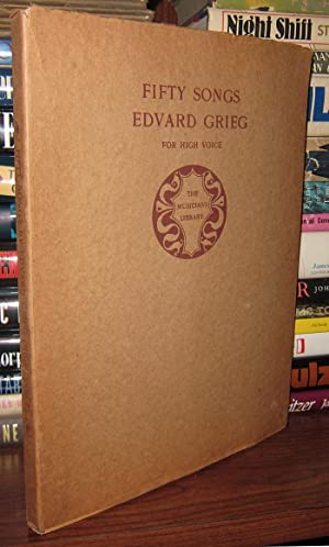 FIFTY SONGS For High Voice: Grieg, Edvard; edited by Henry T. Finck