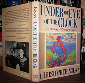 UNDER THE EYE OF THE CLOCK The Life Story of Christopher Nolan: Nolan, Christopher