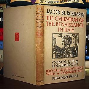 THE CIVILIZATION OF THE RENAISSANCE IN ITALY: Burckhardt, Jacob