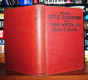 FOUR LITTLE BLOSSOMS AND THEIR WINTER FUN: Hawley, Mabel, C.