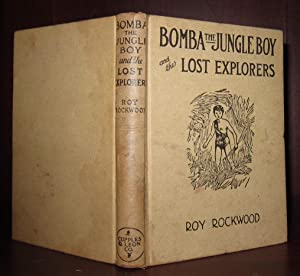 BOMBA THE JUNGLE BOY AND THE LOST EXPLORERS: Rockwood, Roy