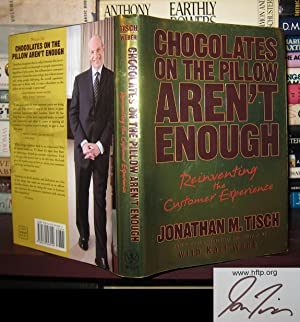 CHOCOLATES ON THE PILLOW AREN'T ENOUGH Signed 1st: Tisch, Jonathan M. ; Weber, Karl