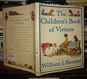 THE CHILDREN'S BOOK OF VIRTUES: Bennett, William J. & Michael Hague