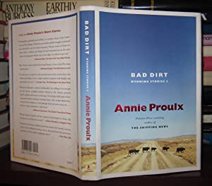 BAD DIRT Wyoming Stories 2: Proulx, Annie