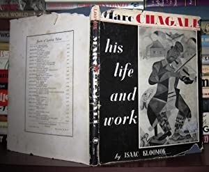 MARC CHAGALL : His Life and Work: Kloomok, Isaac; Chagall, Marc
