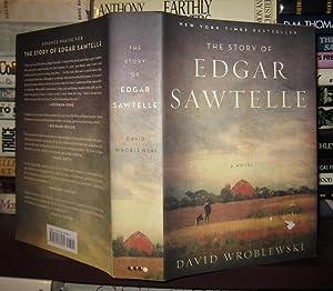 THE STORY OF EDGAR SAWTELLE A Novel: Wroblewski, David