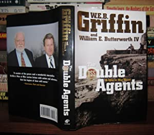 THE DOUBLE AGENTS: Griffin, W.E.B. & William E. Butterworth IV