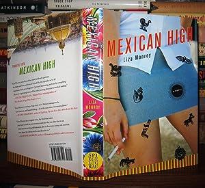 MEXICAN HIGH A Novel: Monroy, Liza