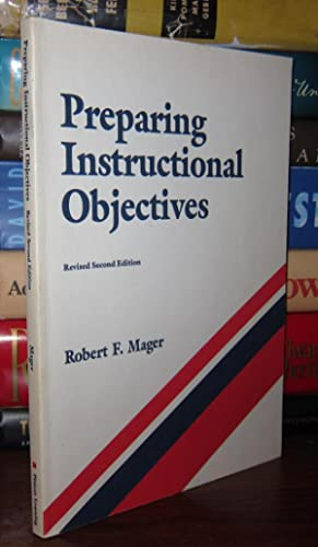 PREPARING INSTRUCTIONAL OBJECTIVES: Mager, Robert