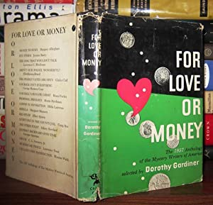 FOR LOVE OR MONEY : The 1957 Anthology of the Mystery Writers of America: Dorothy Gardiner, Ed. ...