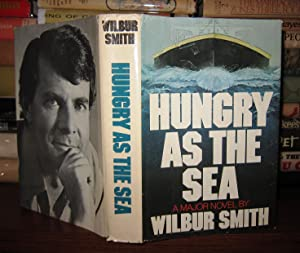 HUNGRY AS THE SEA: Smith, Wilbur A.