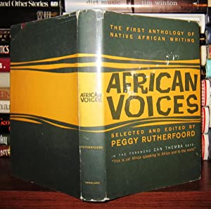 AFRICAN VOICES An Anthology of Native African Writing: Rutherford, Peggy (editor)