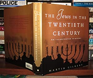 THE JEWS IN THE TWENTIETH CENTURY An Illustrated History: Gilbert, Martin; Jackson, Sarah & ...