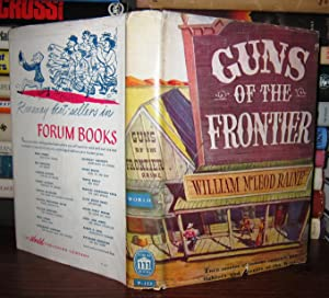GUNS OF THE FRONTIER : He Story of How Law Came to the West.: Raine, William MacLeod