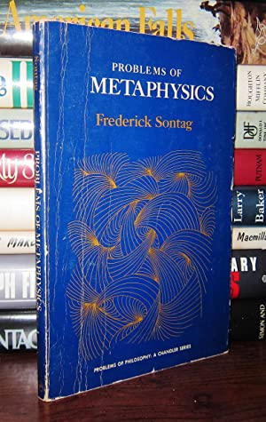 PROBLEMS OF METAPHYSICS: Sontag, Frederick