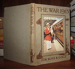 THE WAR, 1915 A History and an Explanation for Boys and Girls: O'Neill, Elizabeth