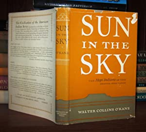SUN IN THE SKY The Hopi Indians of the Arizona Mesa Lands: O'Kane, Walter Collins